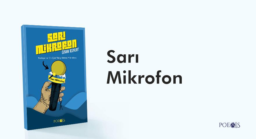 """Özkan Bozkurt'un """"Sarı Mikrofon"""" kitabı Poesis Kitap etiketiyle çıktı."""